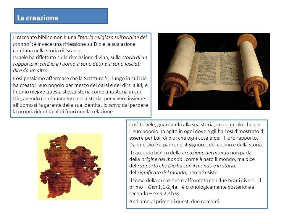 La creazione Il racconto biblico non è una