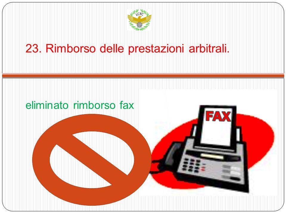 23. Rimborso delle prestazioni arbitrali. eliminato rimborso fax