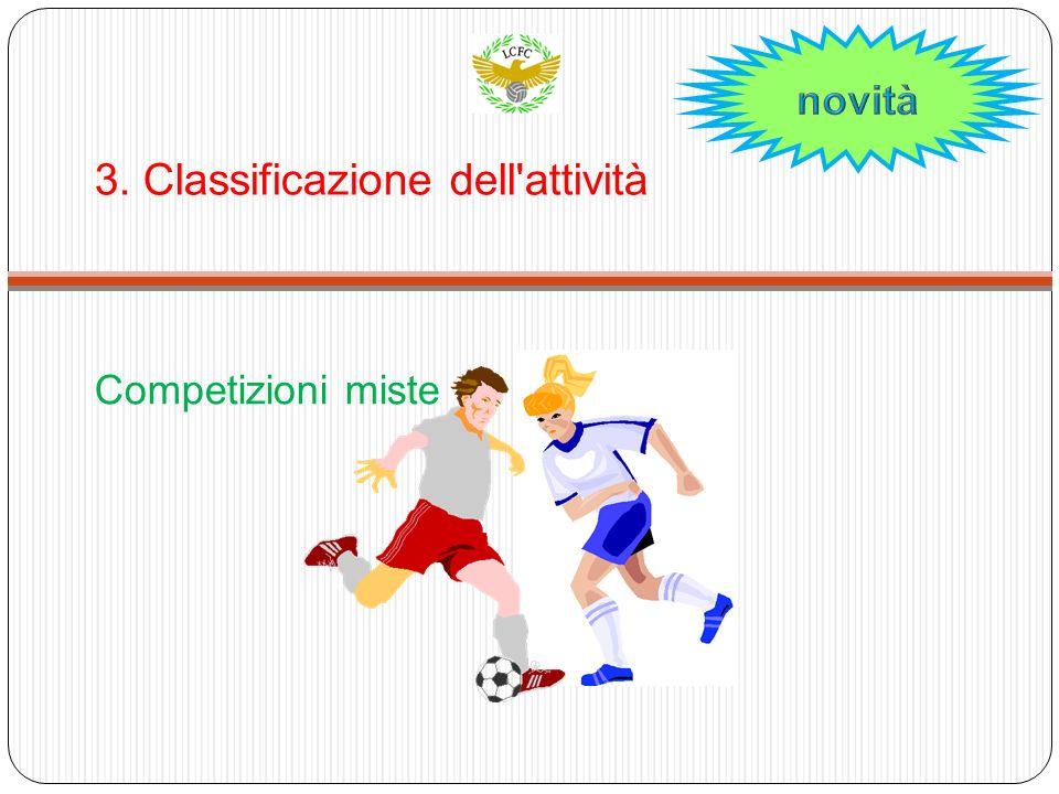3. Classificazione dell attività Competizioni miste
