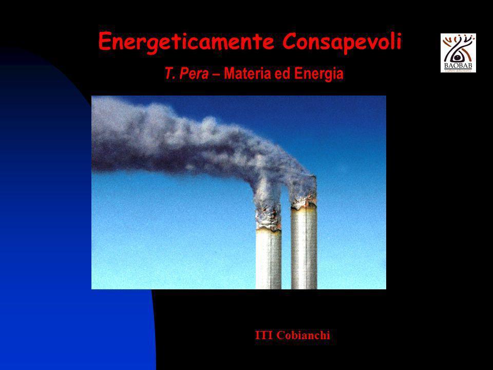 T. Pera – Materia ed Energia ITI Cobianchi Energeticamente Consapevoli