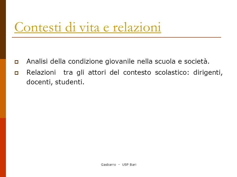Gasbarro - USP Bari Contesti di vita e relazioni Analisi della condizione giovanile nella scuola e società.