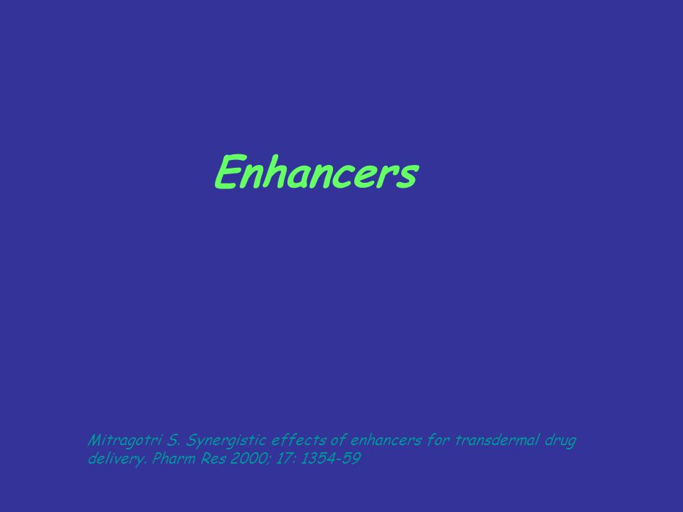Enhancers Mitragotri S.Synergistic effects of enhancers for transdermal drug delivery.