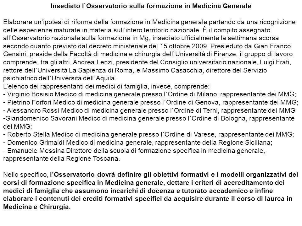 Insediato l`Osservatorio sulla formazione in Medicina Generale Elaborare unipotesi di riforma della formazione in Medicina generale partendo da una ri