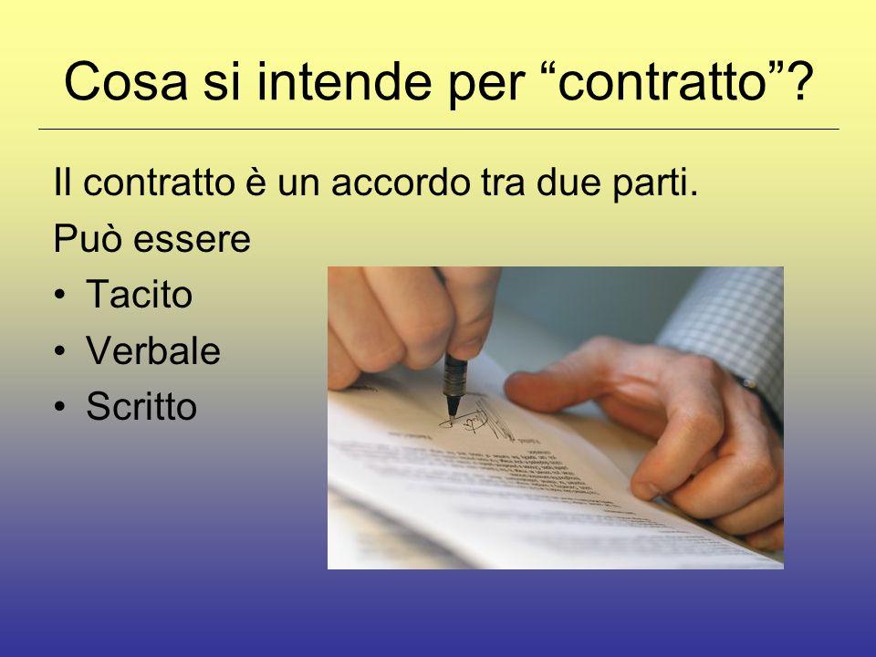 Cosa si intende per contratto.Il contratto è un accordo tra due parti.