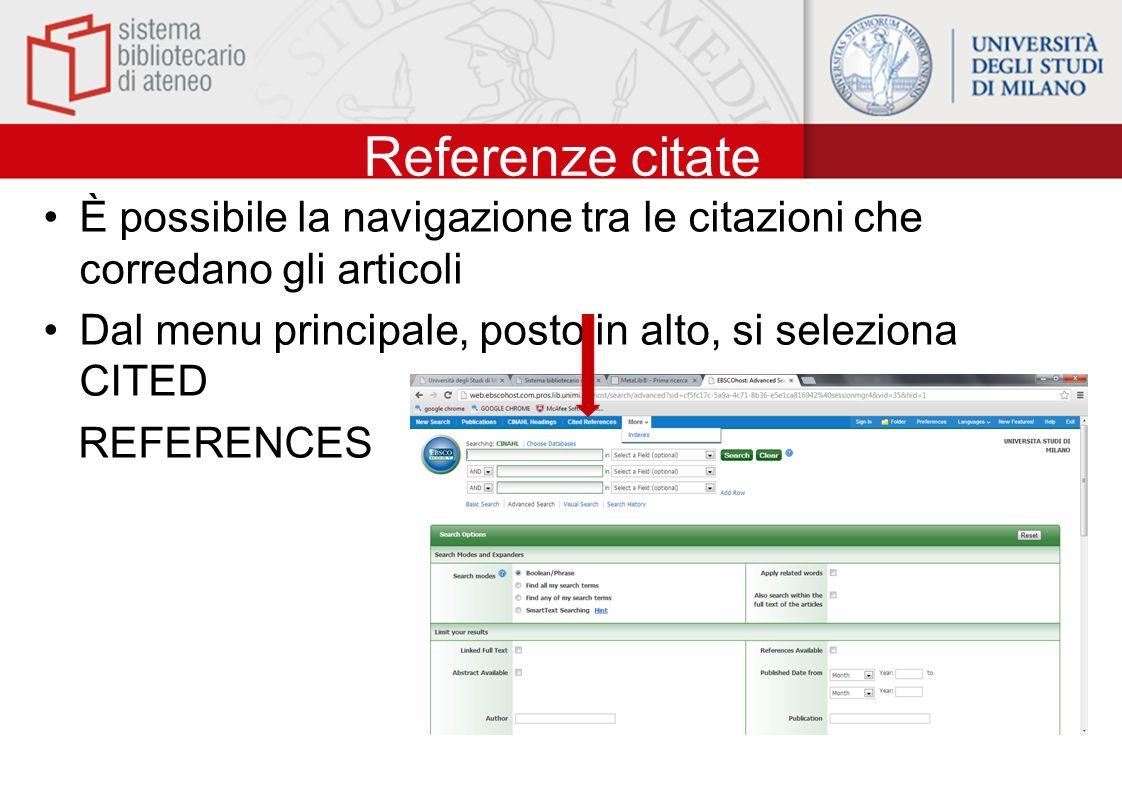 Referenze citate È possibile la navigazione tra le citazioni che corredano gli articoli Dal menu principale, posto in alto, si seleziona CITED REFEREN