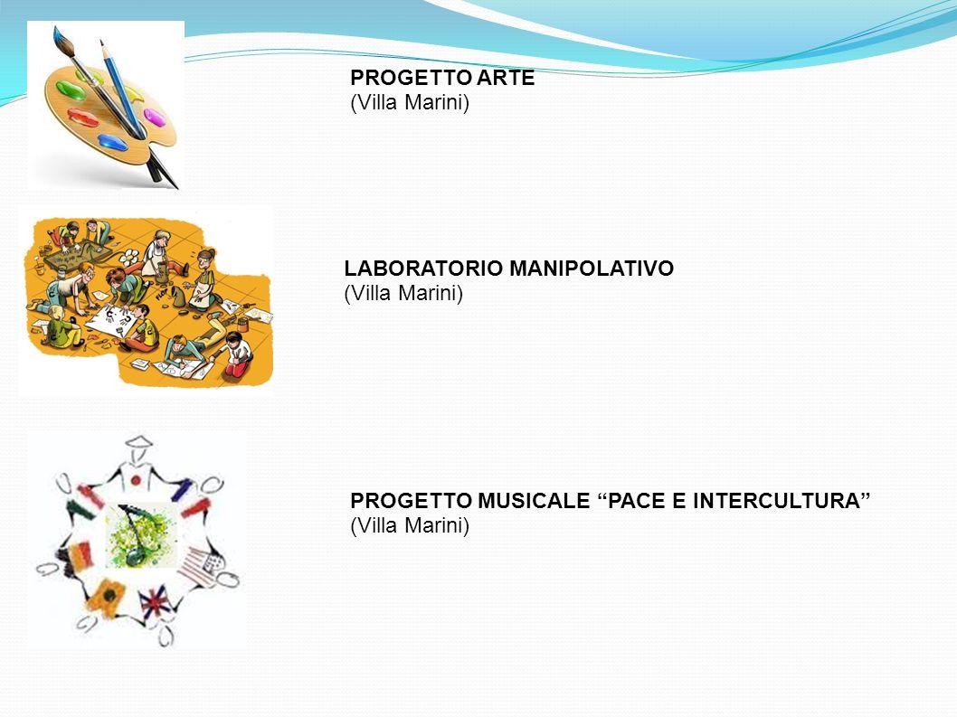 PROGETTO ARTE (Villa Marini) LABORATORIO MANIPOLATIVO (Villa Marini) PROGETTO MUSICALE PACE E INTERCULTURA (Villa Marini)