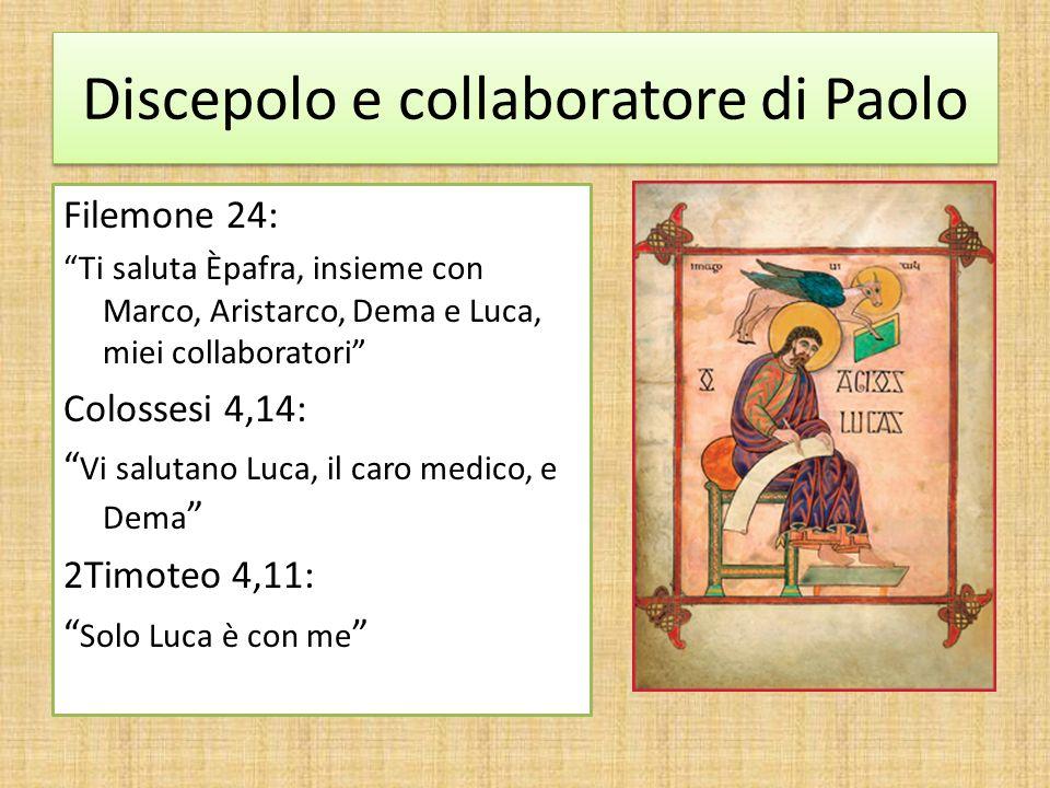 Discepolo e collaboratore di Paolo Filemone 24: Ti saluta Èpafra, insieme con Marco, Aristarco, Dema e Luca, miei collaboratori Colossesi 4,14: Vi sal