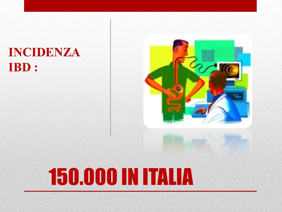 150.000 IN ITALIA INCIDENZA IBD :