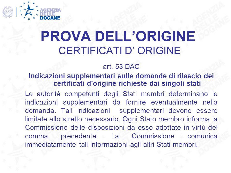 PROVA DELLORIGINE CERTIFICATI D ORIGINE art. 53 DAC Indicazioni supplementari sulle domande di rilascio dei certificati d'origine richieste dai singol