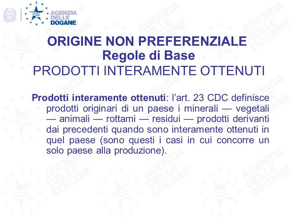 PROVA DELLORIGINE CERTIFICATI D ORIGINE Prova dell origine delle merci (Art 26 CDC) Per i prodotti agricoli e tessili si rende obbligatoria la presentazione dei certificati previsti dall Art.