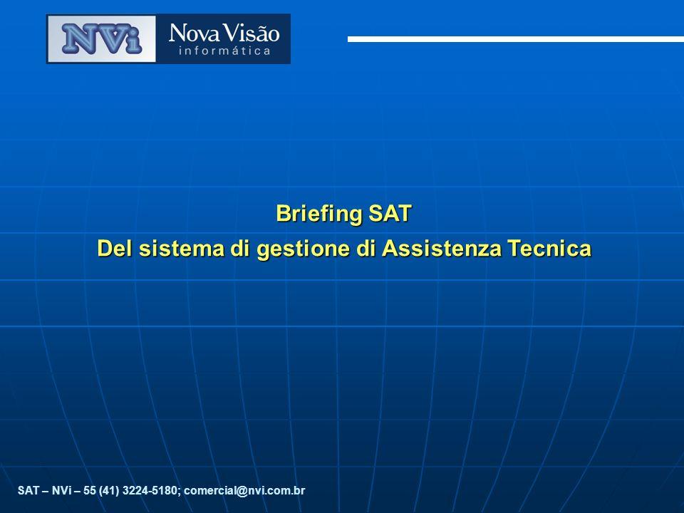 SAT – NVi – 55 (41) 3224-5180; comercial@nvi.com.br Briefing SAT Del sistema di gestione di Assistenza Tecnica