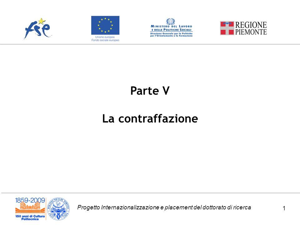 Progetto Internazionalizzazione e placement del dottorato di ricerca 1 Parte V La contraffazione