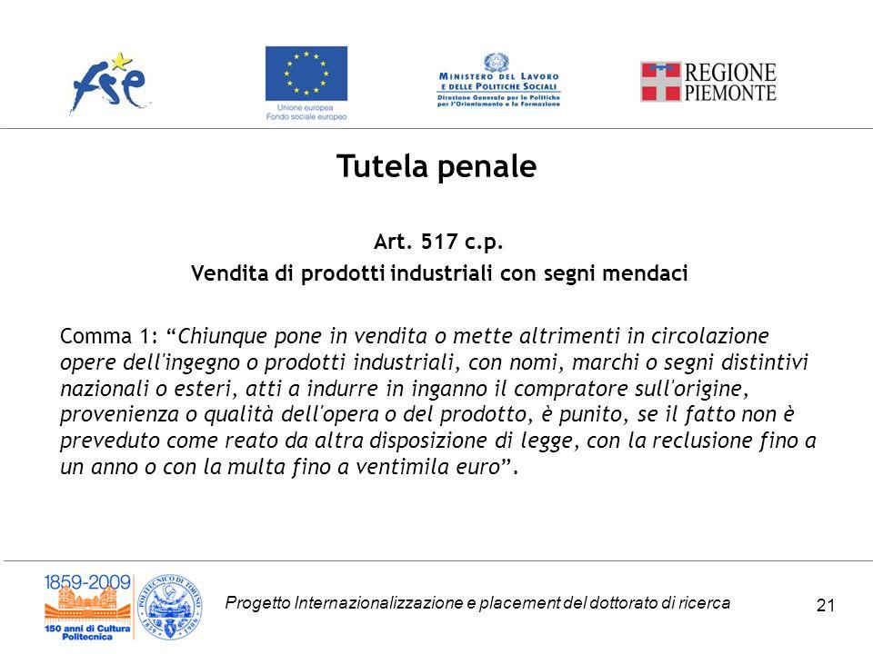 Progetto Internazionalizzazione e placement del dottorato di ricerca 21 Tutela penale Art.