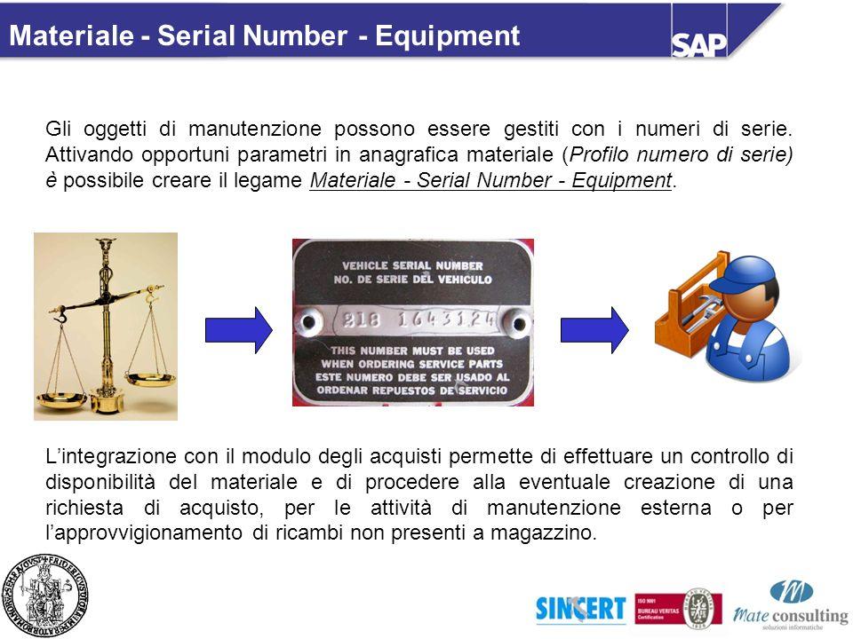 Materiale - Serial Number - Equipment Gli oggetti di manutenzione possono essere gestiti con i numeri di serie. Attivando opportuni parametri in anagr