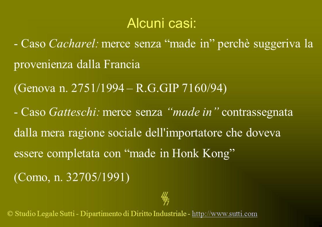 © Studio Legale Sutti - Dipartimento di Diritto Industriale - http://www.sutti.comhttp://www.sutti.com Alcuni casi: - Caso Cacharel: merce senza made