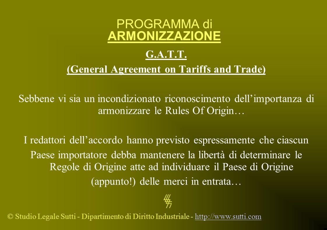 © Studio Legale Sutti - Dipartimento di Diritto Industriale - http://www.sutti.comhttp://www.sutti.com PROGRAMMA di ARMONIZZAZIONE G.A.T.T. (General A
