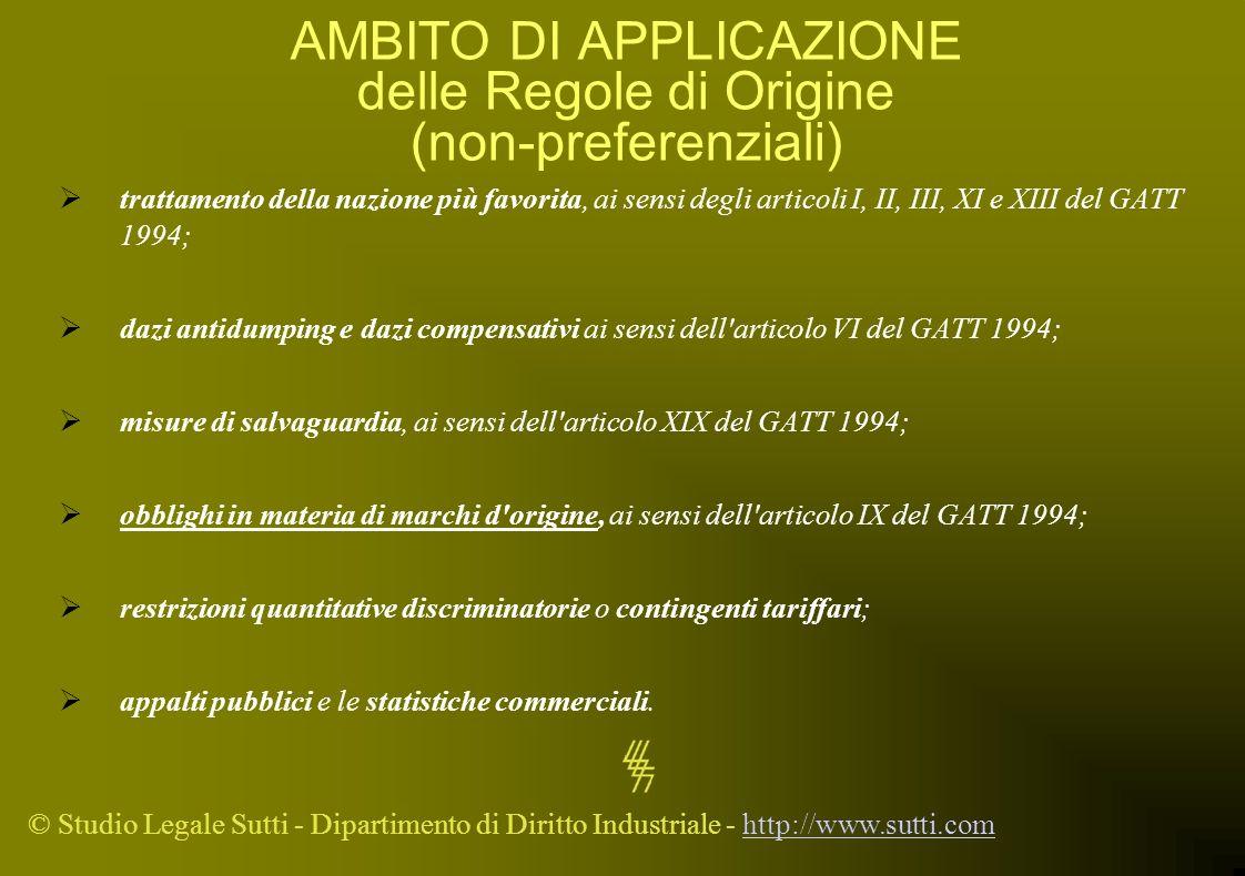 © Studio Legale Sutti - Dipartimento di Diritto Industriale - http://www.sutti.comhttp://www.sutti.com AMBITO DI APPLICAZIONE delle Regole di Origine