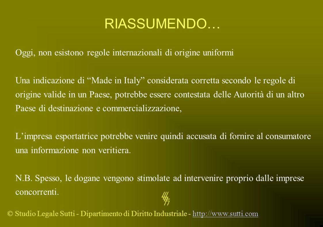 © Studio Legale Sutti - Dipartimento di Diritto Industriale - http://www.sutti.comhttp://www.sutti.com RIASSUMENDO… Oggi, non esistono regole internaz