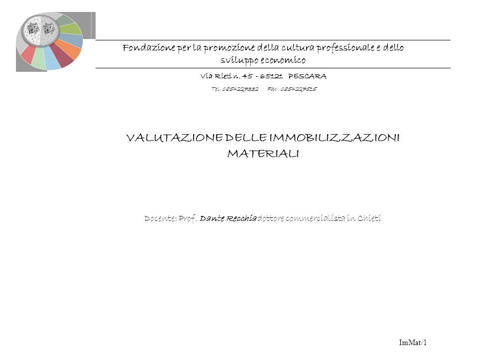 ImMat/1 Fondazione per la promozione della cultura professionale e dello sviluppo economico Via Rieti n. 45 - 65121 PESCARA Tel. 0854227332 Fax 085422