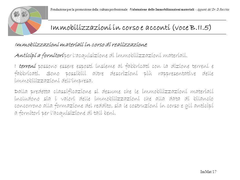 Fondazione per la promozione della cultura professionale -Valutazione delle Immobilizzazioni materiali - Appunti del Dr. D.Recchia ImMat/17 Immoblizza