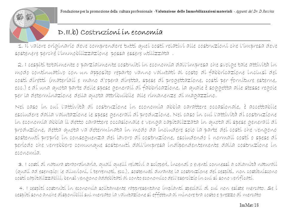 Fondazione per la promozione della cultura professionale -Valutazione delle Immobilizzazioni materiali - Appunti del Dr. D.Recchia ImMat/18 1. Il valo