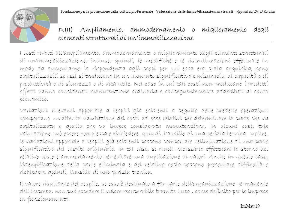 Fondazione per la promozione della cultura professionale -Valutazione delle Immobilizzazioni materiali - Appunti del Dr. D.Recchia ImMat/19 I costi ri