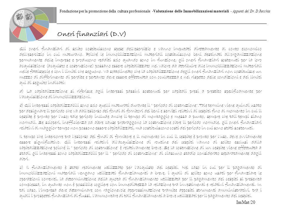 Fondazione per la promozione della cultura professionale -Valutazione delle Immobilizzazioni materiali - Appunti del Dr. D.Recchia ImMat/20 Gli oneri