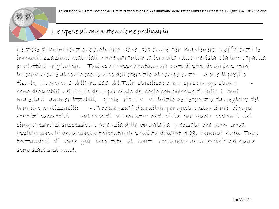 Fondazione per la promozione della cultura professionale -Valutazione delle Immobilizzazioni materiali - Appunti del Dr. D.Recchia ImMat/23 Le spese d