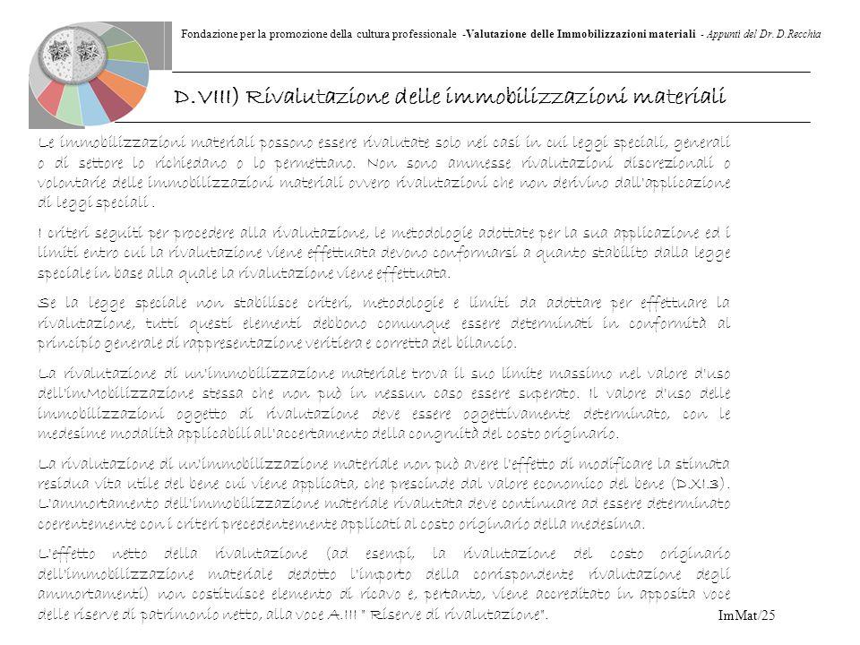Fondazione per la promozione della cultura professionale -Valutazione delle Immobilizzazioni materiali - Appunti del Dr. D.Recchia ImMat/25 Le immobil