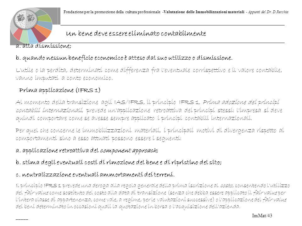 Fondazione per la promozione della cultura professionale -Valutazione delle Immobilizzazioni materiali - Appunti del Dr. D.Recchia ImMat/43 Un bene de
