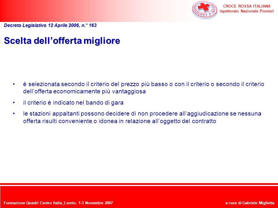 CROCE ROSSA ITALIANA Ispettorato Nazionale Pionieri a cura di Gabriele Miglietta Scelta dellofferta migliore è selezionata secondo il criterio del pre