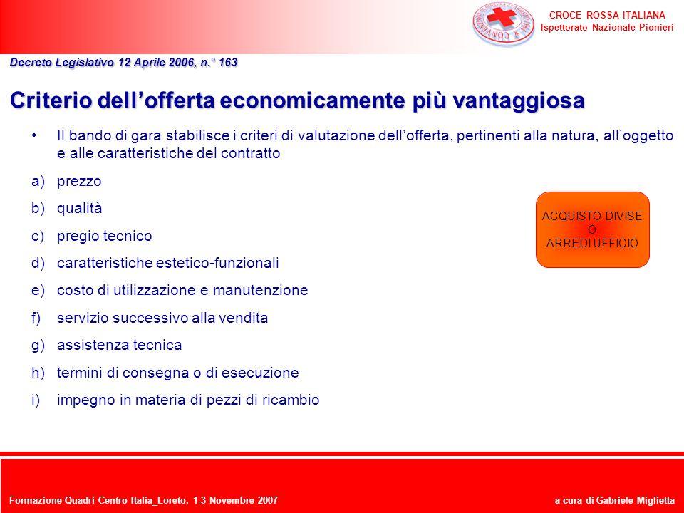 CROCE ROSSA ITALIANA Ispettorato Nazionale Pionieri a cura di Gabriele Miglietta Criterio dellofferta economicamente più vantaggiosa Il bando di gara