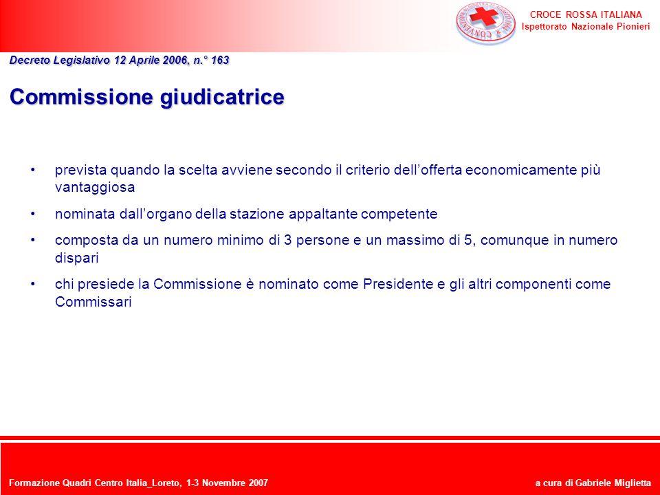 CROCE ROSSA ITALIANA Ispettorato Nazionale Pionieri a cura di Gabriele Miglietta Commissione giudicatrice prevista quando la scelta avviene secondo il