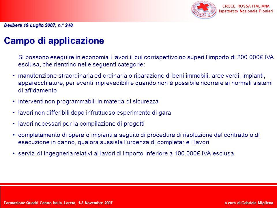 CROCE ROSSA ITALIANA Ispettorato Nazionale Pionieri a cura di Gabriele Miglietta Campo di applicazione Si possono eseguire in economia i lavori il cui