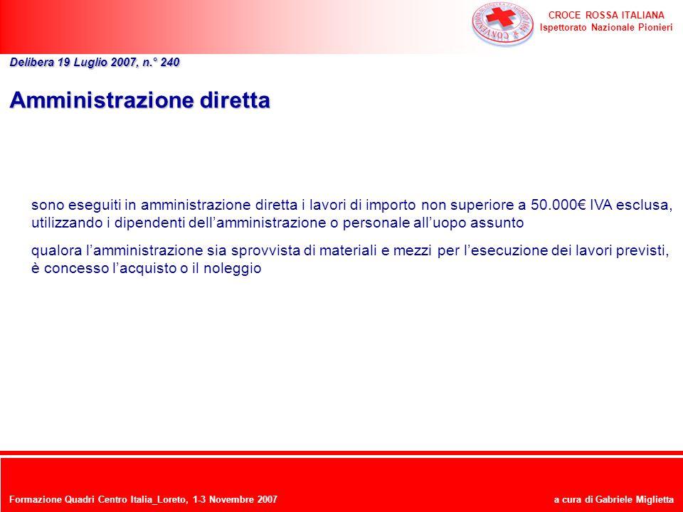 CROCE ROSSA ITALIANA Ispettorato Nazionale Pionieri a cura di Gabriele Miglietta Amministrazione diretta sono eseguiti in amministrazione diretta i la