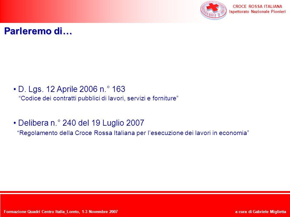 CROCE ROSSA ITALIANA Ispettorato Nazionale Pionieri a cura di Gabriele Miglietta Formazione Quadri Centro Italia_Loreto, 1-3 Novembre 2007 Parleremo d