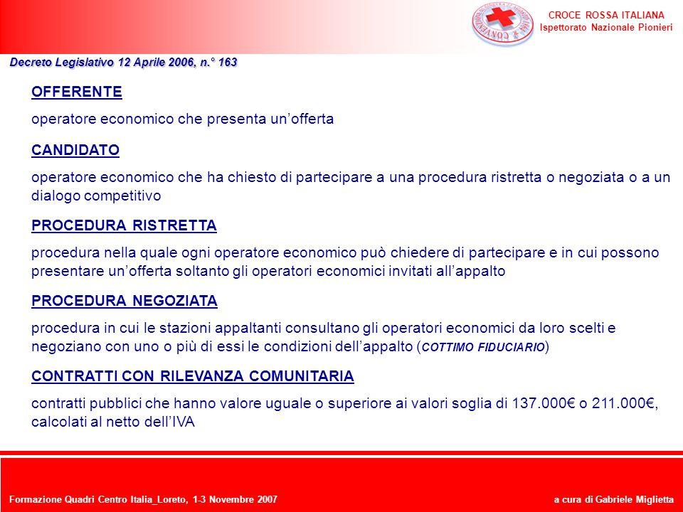 CROCE ROSSA ITALIANA Ispettorato Nazionale Pionieri a cura di Gabriele Miglietta OFFERENTE operatore economico che presenta unofferta Decreto Legislat