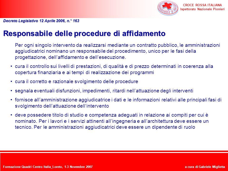 CROCE ROSSA ITALIANA Ispettorato Nazionale Pionieri a cura di Gabriele Miglietta Responsabile delle procedure di affidamento Per ogni singolo interven