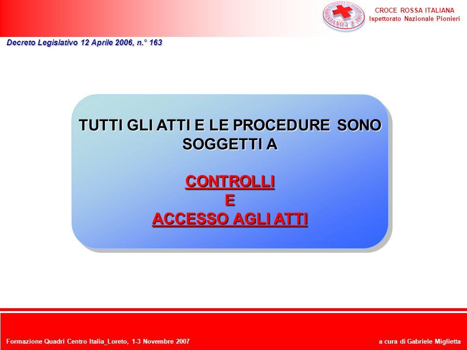 CROCE ROSSA ITALIANA Ispettorato Nazionale Pionieri a cura di Gabriele Miglietta Decreto Legislativo 12 Aprile 2006, n.° 163 TUTTI GLI ATTI E LE PROCE
