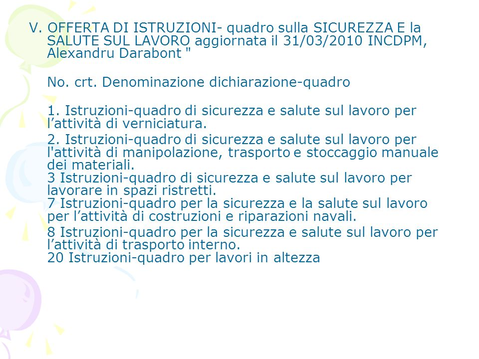 V. OFFERTA DI ISTRUZIONI- quadro sulla SICUREZZA E la SALUTE SUL LAVORO aggiornata il 31/03/2010 INCDPM, Alexandru Darabont