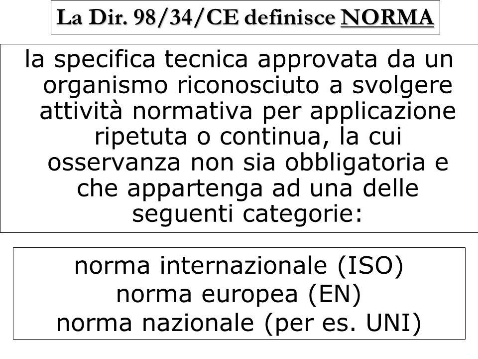 la specifica tecnica approvata da un organismo riconosciuto a svolgere attività normativa per applicazione ripetuta o continua, la cui osservanza non