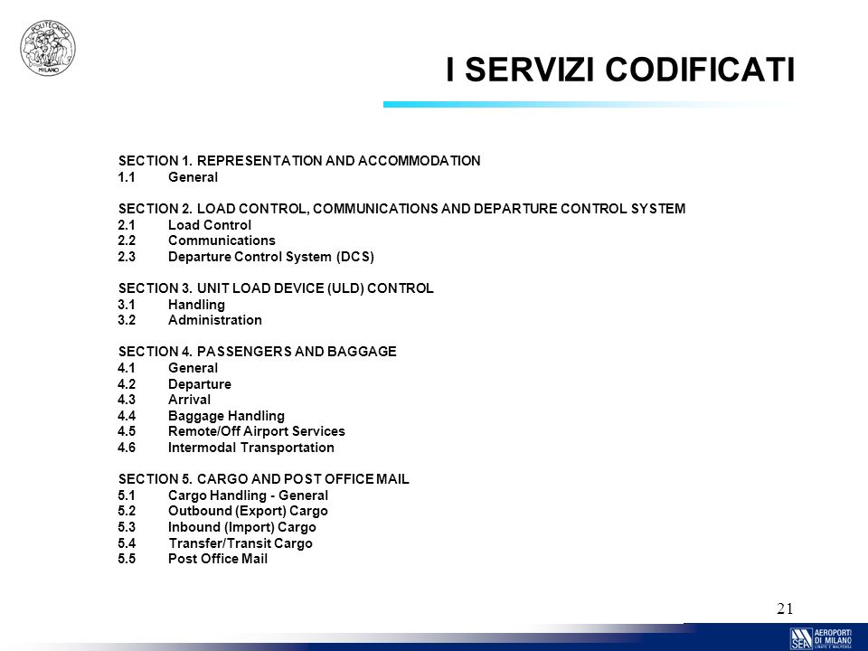 21 I SERVIZI CODIFICATI SECTION 1.REPRESENTATION AND ACCOMMODATION 1.1General SECTION 2.LOAD CONTROL, COMMUNICATIONS AND DEPARTURE CONTROL SYSTEM 2.1L