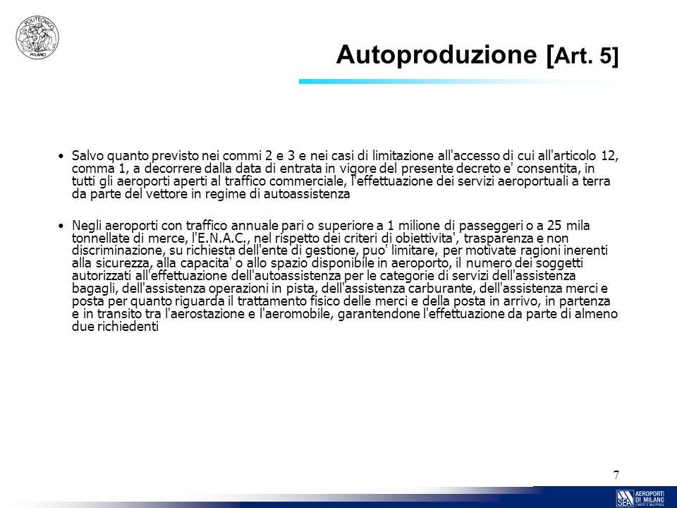 7 Autoproduzione [ Art. 5] Salvo quanto previsto nei commi 2 e 3 e nei casi di limitazione all'accesso di cui all'articolo 12, comma 1, a decorrere da