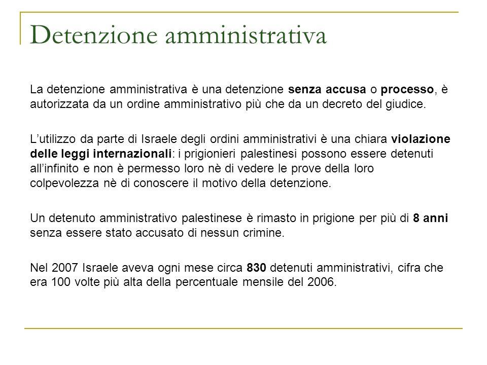 Detenzione amministrativa La detenzione amministrativa è una detenzione senza accusa o processo, è autorizzata da un ordine amministrativo più che da