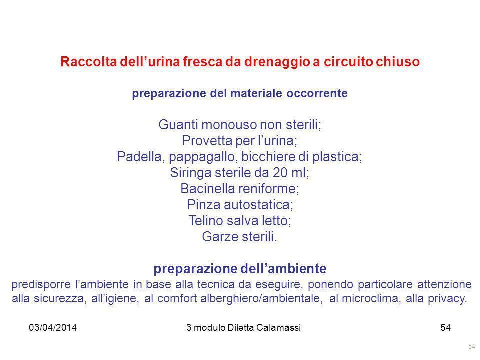 03/04/20143 modulo Diletta Calamassi54 Raccolta dellurina fresca da drenaggio a circuito chiuso preparazione del materiale occorrente Guanti monouso n