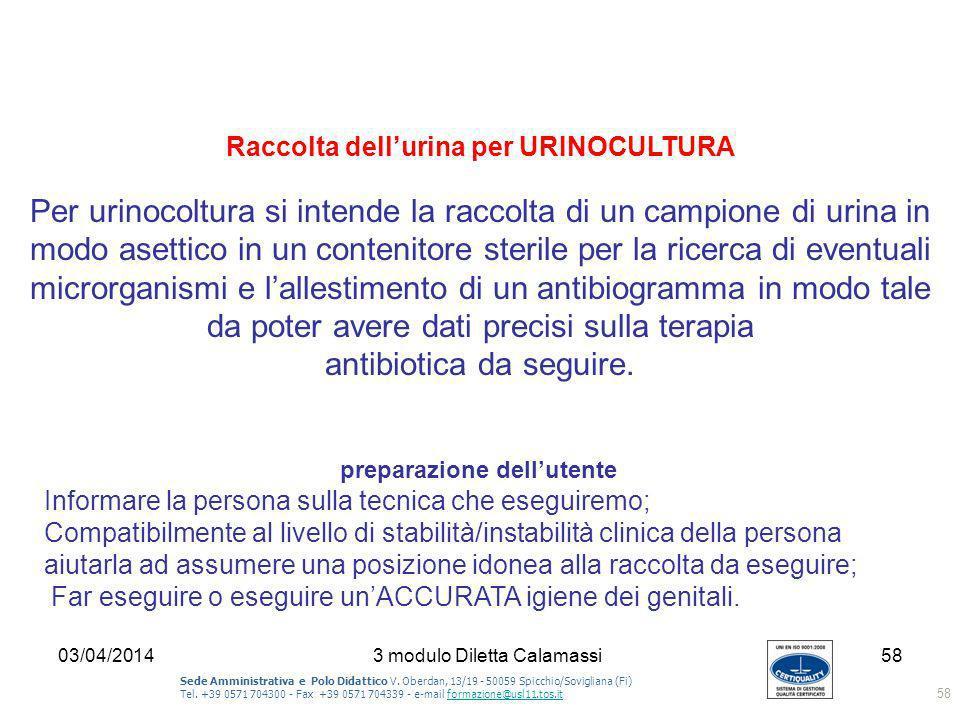 03/04/20143 modulo Diletta Calamassi58 Sede Amministrativa e Polo Didattico V. Oberdan, 13/19 - 50059 Spicchio/Sovigliana (Fi) Tel. +39 0571 704300 -