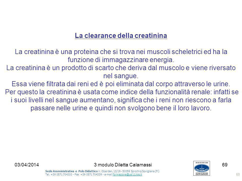 03/04/20143 modulo Diletta Calamassi69 Sede Amministrativa e Polo Didattico V. Oberdan, 13/19 - 50059 Spicchio/Sovigliana (Fi) Tel. +39 0571 704300 -
