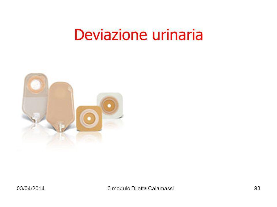 03/04/20143 modulo Diletta Calamassi83 Deviazione urinaria