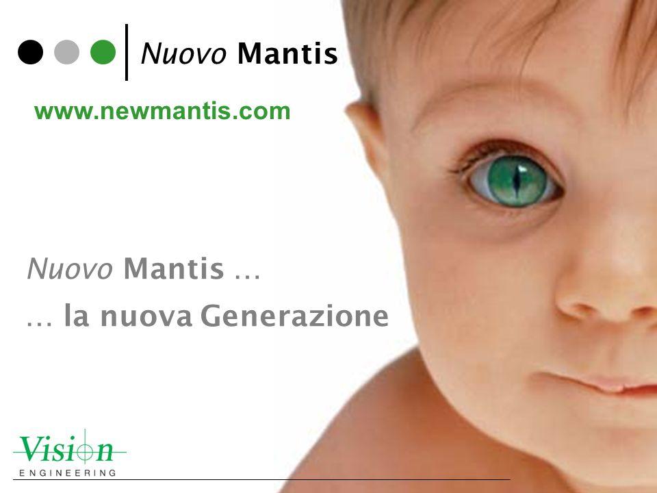 Nuovo Mantis www.newmantis.com Nuovo Mantis … … la nuova Generazione