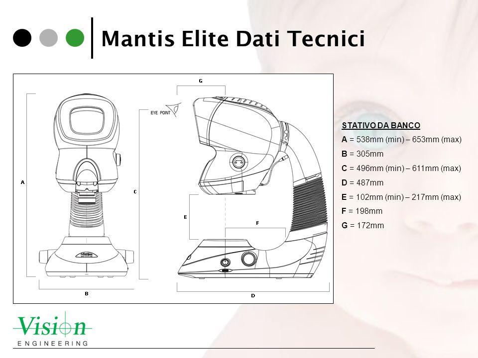 Mantis Elite Dati Tecnici STATIVO DA BANCO A = 538mm (min) – 653mm (max) B = 305mm C = 496mm (min) – 611mm (max) D = 487mm E = 102mm (min) – 217mm (ma